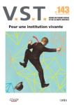 VST - ISSN : 1776-2898, n°143 - juillet 2019 - Pour une institution vivante