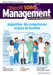 Objectif soins & management - ISSN : 1163-4634, n°272 - décembre 2019 - janvier 2020