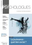 Le journal des psychologues - ISSN : 0752-501X, n°371 - septembre 2019 - La jouissance : quel lien social ?