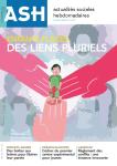 Actualités sociales hebdomadaires - ISSN : 1145-8690, n°3184 - 13/11/2020 - Enfants placés : des liens pluriels