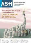 Actualités sociales hebdomadaires - ISSN : 1145-8690, n°3224 - 10/09/2021 - Validation des acquis de l'expérience : outil exigeant et marginal