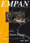 Empan - ISSN : 1776-2812, n°119 - juillet 2020 - Penser l'image