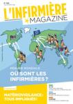 L'infirmière magazine - ISSN : 0981-0560, n°406 - juillet - aout 2019 - Pénurie mondiale: où sont les infirmières?